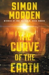 The Curve of The Earth ebook by Simon Morden