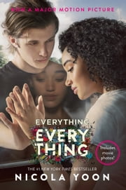 Everything, Everything Movie Tie-in Edition ebook by Nicola Yoon