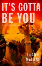 It's Gotta Be You ebook by LuAnn McLane