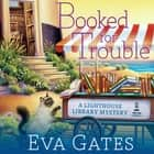 Booked for Trouble audiobook by Eva Gates