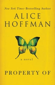 Property Of - A Novel ebook by Alice Hoffman