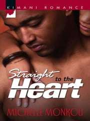 Straight to the Heart ebook by Michelle Monkou