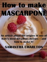 How to make Mascarpone ebook by Samantha Charlton