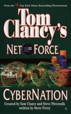 Tom Clancy's Net Force: Cybernation ebook by Tom Clancy, Steve Pieczenik, Steve Perry