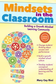 Mindsets in the Classroom - Building a Growth Mindset Learning Community ebook by Mary Cay Ricci