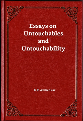 My Grandparents Essay Essays On Untouchables And Untouchability Ebook By Br Ambedkar Leadership Essay Examples also Thesis Statement For Descriptive Essay Essays On Untouchables And Untouchability Ebook By Br Ambedkar  Essay On All That Glitters Is Not Gold