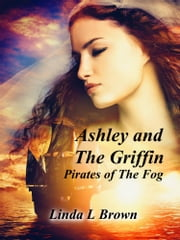Ashley and The Griffin ebook by Linda L Brown