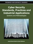 Cyber Security Standards, Practices and Industrial Applications ebook by Junaid Ahmed Zubairi,Athar Mahboob