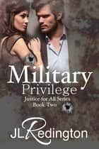Military Privilege ebook by JL Redington