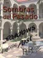 Sombras del Pasado (Shadows of the Past) ebook by Rebecca Radley