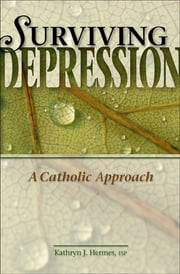 Surviving Depression ebook by Kathryn  J. Hermes FSP