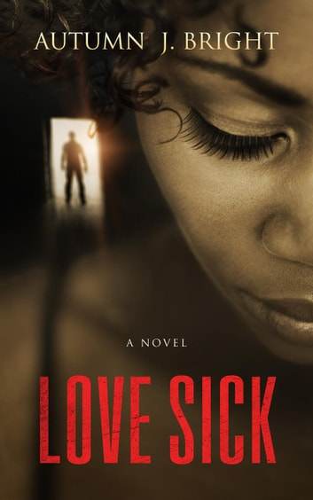 Love Sick ebook by Autumn J. Bright