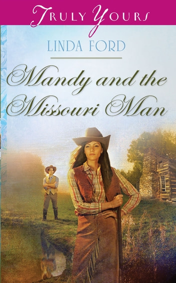 Mandy and the Missouri Man ebook by Linda Ford