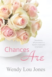 Chances Are ebook by Wendy Lou Jones