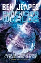 Phoenicia's Worlds ebook by Ben Jeapes