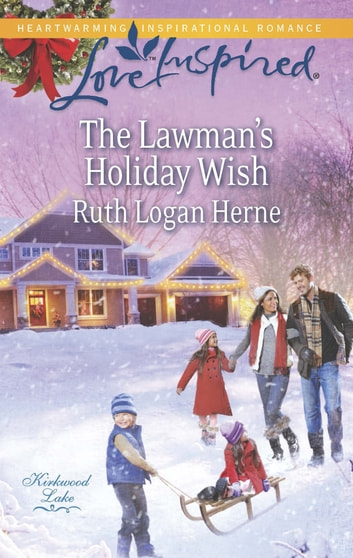 The Lawman's Holiday Wish (Mills & Boon Love Inspired) (Kirkwood Lake, Book 3) ebook by Ruth Logan Herne