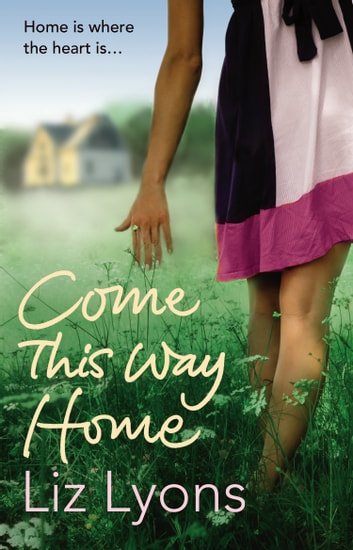 Come This Way Home ebook by Liz Lyons