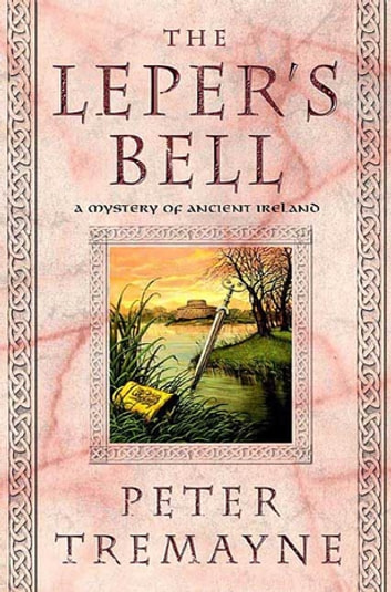 The Leper's Bell ebook by Peter Tremayne