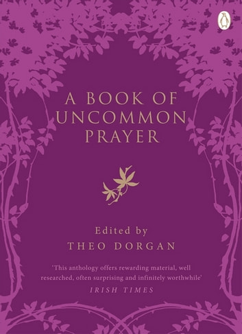 A Book of Uncommon Prayer eBook by Theo Dorgan