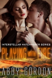 Playing With Fire ebook by Abby Gordon
