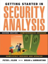 Getting Started in Security Analysis ebook by Peter J. Klein,Brian R. Iammartino