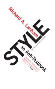 Style: An Anti-Textbook ebook by Richard A. Lanham