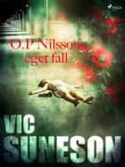 O.P. Nilssons eget fall eBook by Vic Suneson