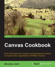 Canvas Cookbook ebook by Bhushan Joshi