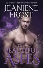 The Beautiful Ashes ebook by