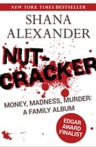 Nutcracker ebook by Shana Alexander