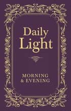 Daily Light: Morning and Evening Devotional ebook by Thomas Nelson