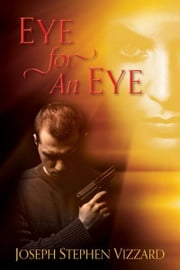 Eye for An Eye ebook by Joseph Vizzard