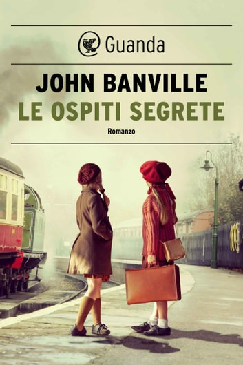 Le ospiti segrete eBook by John Banville