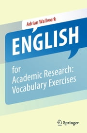 English for Academic Research: Vocabulary Exercises ebook by Adrian Wallwork