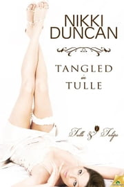 Tangled in Tulle ebook by Nikki Duncan