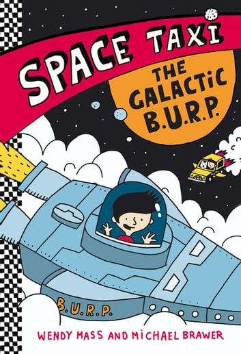 Space Taxi: The Galactic B.U.R.P. ebook by Wendy Mass,Michael Brawer