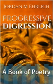 Progressive Digression: A Book of Poetry ebook by Kobo.Web.Store.Products.Fields.ContributorFieldViewModel