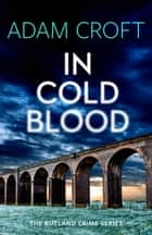 In Cold Blood ebook by Adam Croft