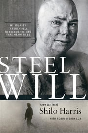 Steel Will - My Journey through Hell to Become the Man I Was Meant to Be ebook by Shilo Harris,Robin Overby Cox,K. Conaway