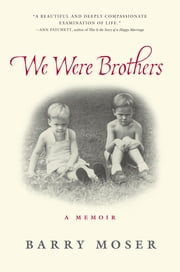 We Were Brothers - A Memoir ebook by Barry Moser