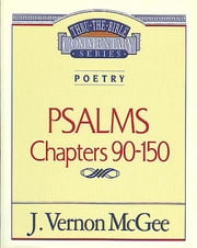 Psalms III - Poetry (Psalms 90-150) ebook by J. Vernon McGee