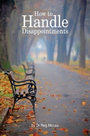 How to Handle Disappointments ebook by Reg Morais