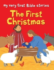 The First Christmas ebook by Lois Rock