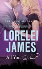 All You Need ebook by Lorelei James