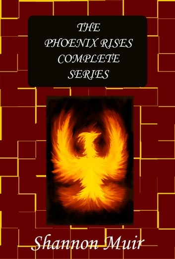 The Phoenix Rises Complete Series ebook by Shannon Muir