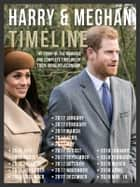 Harry & Meghan Timeline - Prince Harry and Meghan, The Story Of Their Romance - The Complete Timeline Of Their Royal Relationship ebook by Mobile Library