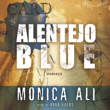 Alentejo Blue audiobook by Monica Ali