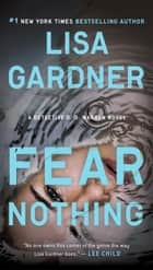 Fear Nothing - A Detective D.D. Warren Novel ebook by Lisa Gardner