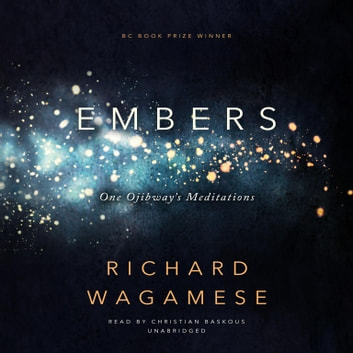 Embers - One Ojibway's Meditations audiobook by Richard Wagamese