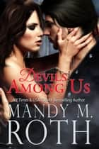 Devils Among Us ebook by Mandy M. Roth